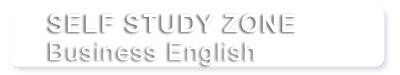 SELF STUDY ZONE - Business English
